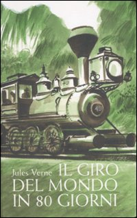 buy popular 08248 c8a62 Il giro del mondo in 80 giorni - Jules Verne - Recensioni di ...