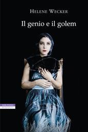 Il genio e il golem - Helene Wecker ...