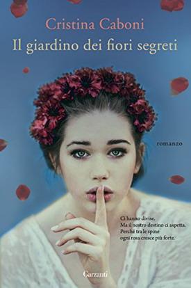 Il giardino dei fiori segreti cristina caboni - Il giardino dei fiori segreti ...