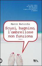 Marco Buticchi Scusi Bagnino L Ombrellone Non Funziona.Scusi Bagnino L Ombrellone Non Funziona Marco Buticchi
