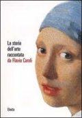La storia dell'arte raccontata da Flavio Caroli