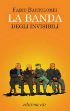 La banda degli invisibili