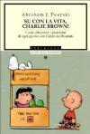 Su con la vita, Charlie Brown!