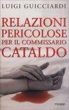 Relazioni pericolose per il commissario Cataldo