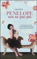 Penelope non ne può più