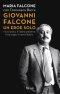 Giovanni Falcone un eroe solo
