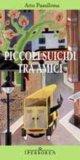 Piccoli suicidi tra amici