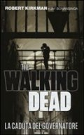 The Walking Dead. La caduta del governatore