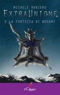 ExtraUnione e la fortezza di Nugari