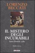 Il mistero degli incurabili. Anno Domini 1589