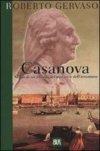 Casanova. Storia di un filosofo del piacere e dell'avventura