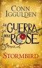 La guerra delle rose. Stormbird
