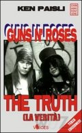 Guns N' Roses. The Truth
