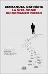 La vita come un romanzo russo