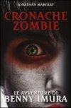 Le avventure di Benny Imura. Cronache zombie