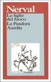 Le figlie del fuoco. La Pandora. Aurelia
