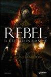 Rebel. Il deserto in fiamme