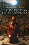 Tertius Decimus. Il tredicesimo apostolo