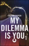 My dilemma is you
