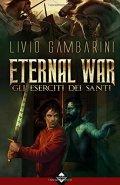 Eternal War. Gli eserciti dei santi