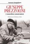 Giuseppe Prezzolini. L'anarchico conservatore