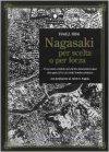 Nagasaki per scelta o per forza