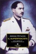 Il superfascista. Vita e morte di Alessandro Pavolini