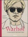Warhol. Come non lo hai mai visto