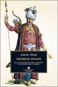 Gengis Khan alla conquista dell'impero più vasto del mondo