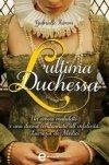 L'ultima duchessa