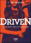 Driven. Guidati dalla passione