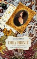 Emily Bronte. La prima biografia completa