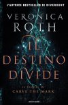 Carve the Mark. Il destino divide
