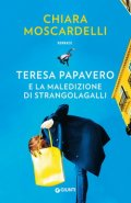 Teresa Papavero e la maledizione di Strangolagalli