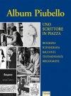 Album Piubello. Uno scrittore in piazza