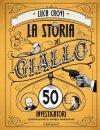 La storia del giallo in 50 investigatori