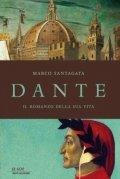 Dante. Il romanzo della sua vita