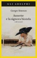 Annette e la signora bionda e altri racconti
