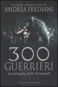 Trecento guerrieri. La battaglia delle Termopili
