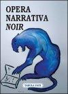 Opera Narrativa Noir