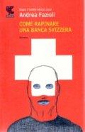 Come rapinare una banca svizzera