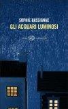 Gli acquari luminosi