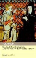 Storia delle mie disgrazie. Lettere d'amore di Abelardo e Eloisa