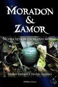 Moradon & Zamor. Nuova vita in un nuovo mondo